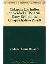 Chiapas, Los Indios De Verdad/Chiapas the Real Indians