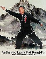 Authentic Lama Pai Kung Fu: The teachings of the late Chan Tai-San