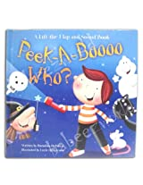 Peek A Boooo Who A lift The Flap And Sound Book