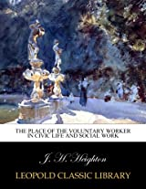 The place of the voluntary worker in civic life and social work