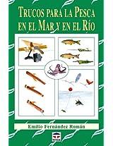 Trucos para la pesca en el mar y en el rio / Tips for Fishing at Sea and in the River