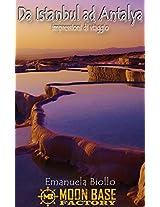 Da İstanbul ad Antalya, impressioni di viaggio (Italian Edition)