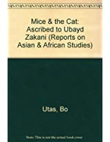 Mice & the Cat: Ascribed to Ubayd Zakani (Reports on Asian & African Studies)