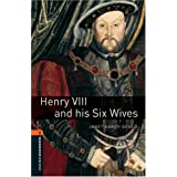 Henry VIII and His Six Wives: 700 Headwords, True Stories (Oxford Bookworms Library)Janet Hardy-gould�ɂ��