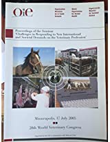 Proceedings of the Seminar Challenges in Responding to New International and Societal Demands on the Veterinary Profession: 28th World Veterinary Congress, Minneapolis, 17 July 2005