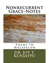Nonrecurrent Grace-Notes: Poems in Malayalam: Volume 5 (Collected Poems in Malayalam)