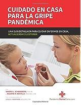 Cuidado en Casa Para La Gripe Pandemica: Una Guia Detallada Para Cuidar Enfermos En Casa, Actualizada E Ilustrada