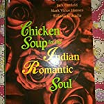 CHIKEN SOUP FOR THE INDIAN ROMANTIC SOUL