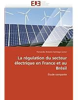 La Regulation Du Secteur Electrique En France Et Au Bresil (Omn.Univ.Europ.)