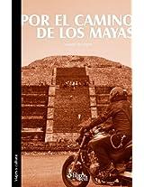 Por el camino de los mayas (Spanish Edition)