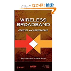Wireless Broadband: Conflict and Convergence (IEEE Series on Digital &amp; Mobile Communication)