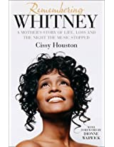 Remembering Whitney: A Mother's Story of Love, Loss and the Night the Music Stopped