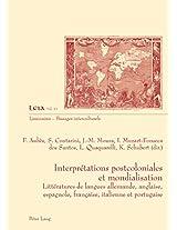 Interprétations Postcoloniales Et Mondialisation: Littératures De Langues Allemande, Anglaise, Espagnole, Française, Italienne Et Portugaise (Liminaires - Passages Interculturels)