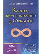Karma, reencarnacion y liberacion/ Karma, Reincarnation and Liberation: Un Enfoque Espiritual De Las Metas De La Vida