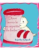 Dove sono le scarpette da bebe'? - Un libro illustrato per bambini (Italian Edition)