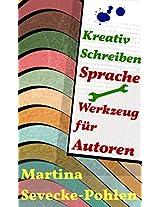 Kreativ Schreiben. Sprache - Werkzeug für Autoren (German Edition)