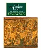 The Byzantine Lady: Ten Portraits, 1250-1500 (Canto original series)