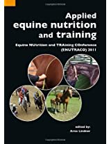 Applied Equine Nutrition and Training: Equine Nutrition and Training Conference (ENUTRACO) 2011