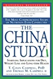 ■The China Study: The Most Comprehensive Study of Nutrition Ever Conducted And the Startling Implications for Diet, Weight Loss, And Long-term Health (ペーパーバック)