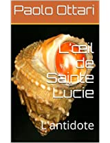 L'œil de Sainte Lucie: L'antidote (Paolo Ottari t. 2) (French Edition)