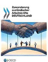 Zuwanderung Auslandischer Arbeitskrafte: Deutschland (German Version)
