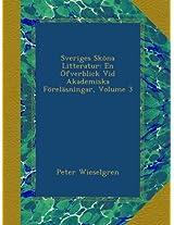 Sveriges Sköna Litteratur: En Öfverblick Vid Akademiska Föreläsningar, Volume 3