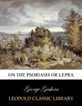 On the psoriasis or lepra
