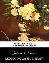 Masters in Art - Vermeer of Delft