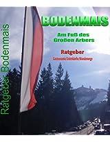 Der Bayerische Wald - eine Urlaubsidee für Bergwanderer: Der exklusive Ratgeber speziell für Bodenmais (German Edition)