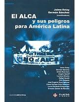El Alca y Sus Peligros Para America Latina (Coleccion Campus Virtual de Clacso)