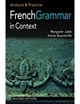 French Grammar in Context: Analysis and Practice (Languages in Context)