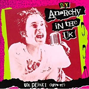 D.I.Y.: Anarchy In The UK, UK Punk I (1976-77)
