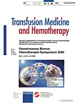 Deutsche Gesellschaft Fur Transfusionsmedizin Und Immunhematologie: Gesellschaft Fur Thrombose Und Hemostaseforschung, Stiftung Hemotherapie-forschung: 33 (Transfusion Medicine and Hemotherapy 2006)