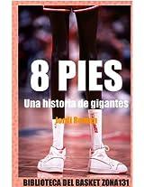 8 pies. Una historia de gigantes (Biblioteca del basket Zona131) (Spanish Edition)