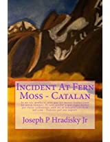 Incident At Fern Moss - Catalan