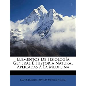 Elementos de Fisiolog a General E Historia Natural Aplicadas a la Medicina