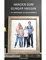 Handen SOM Gungar Vaggan: En Debattbok Om Jamstalldhet