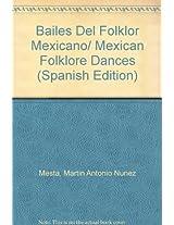 Bailes Del Folklor Mexicano/ Mexican Folklore Dances: 1