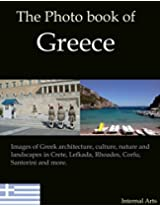Photo Book of Greece. Images of Greek architecture, culture, nature, landscapes in Crete, Lefkada, Rhoades, Corfu, Santorini, Athens and more. (Photo Books 36)