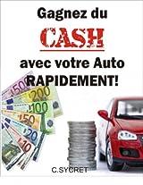 Gagnez du CASH avec votre auto rapidement!