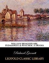 William Shakespeare, pedagogue & poacher; a drama