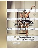 Praxis Zeichnen - XL Übungsbuch 24: Ballett Romantik: Volume 24