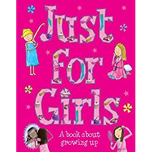 Just for Girls: A Book About Growing Up (Old Edition)