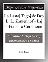 La Lastaj Tagoj de Dro L. L. Zamenhof - kaj la Funebra Ceremonio