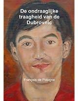 de Ondraaglijke Traagheid Van de Dubrovnic