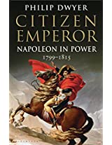Citizen Emperor Vol 2: Napoleon In Power