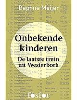 Onbekende kinderen: De laatste trein uit Westerbork (Dutch Edition)