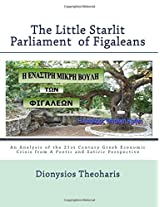 The Little Starlit Parlament of Figaleia: The Greek Political and Economic Crisis of the 21st Century from a Satiric and Poetic Perspective