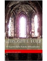 Hiroshi e Yuki: Il Segreto della Scuola Abbandonata (Italian Edition)