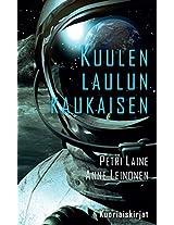 Kuulen laulun kaukaisen (Finnish Edition)